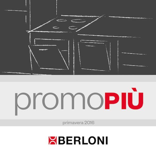 BERLONI PRESENTA LA NUOVA PROMOZIONE PROMO PIU\' | News | Berloni