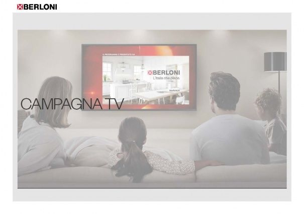 From 20 March to 9 April, Berloni will be the sponsor for programmes on the RAI network, the champion of TV ratings boasting millions of viewers. ​
